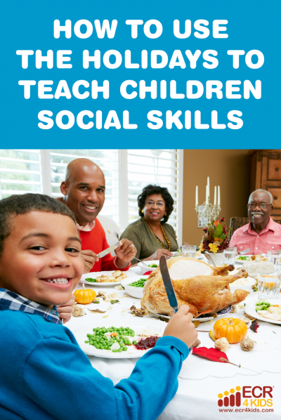 How to Use the Holidays to Teach Children Social Skills